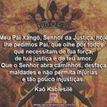 Salve meu Pai Xangô Senhor da justiça divina. Kaô Kabiesilê!