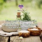 Limpeza espiritual em Dezembro na Umbanda – Boa sorte no Ano Novo