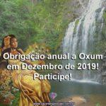 Obrigação anual a Oxum em Dezembro de 2019! Participe!