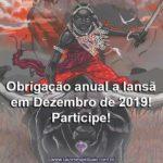 Obrigação anual a Iansã Dezembro de 2019! Participe!