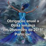 Obrigação anual a Orixá Iemanjá em Dezembro de 2019! Participe!