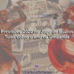 Previsões 2020 no Jogo de Búzios – Tudo sobre o ano na Umbanda