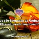 O que são simpatias da Umbanda? Elas realmente funcionam?