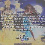 Salve as Mães das águas, Oxum e Iemanjá! Odoyá! Ora Yê Yê Ô!