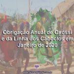 Obrigação Anual de Oxóssi e da Linha dos Caboclos em Janeiro de 2020!