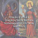 Oração a Iansã e Oração a Santa Bárbara homenageadas em 04 de dezembro