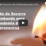 Oração de Socorro da Umbanda para a Pandemia do Coronavírus