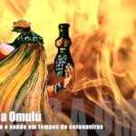 Oração de Omulú para pedir proteção e saúde em tempos de coronavírus