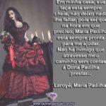 Meus caminhos são guardados e protegidos por Maria Padilha!