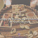 Jogo de Búzios na Pandemia do Coronavírus