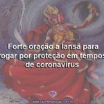 Forte oração a Iansã para rogar por proteção em tempos de coronavírus