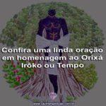 Confira uma linda oração em homenagem ao Orixá Irôko ou Tempo