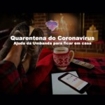 Quarentena do Coronavírus – Ajuda da Umbanda para  ficar em casa