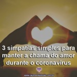 3 simpatias simples para manter a chama do amor durante o coronavírus