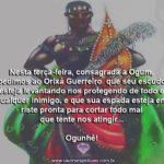 Nesta terça-feira, dia consagrado a Ogum, rogamos sua força e proteção