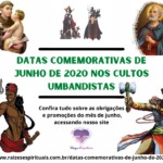 Datas Comemorativas de Junho de 2020 nos Cultos Umbandistas