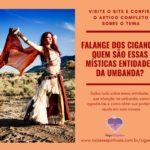 Falange dos Ciganos: conheça mais sobre essas místicas entidades da umbanda