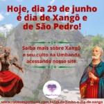 Hoje, dia 29 de junho é dia de Xangô e de São Pedro!