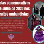 Datas comemorativas de Julho de 2020 nos cultos umbandistas