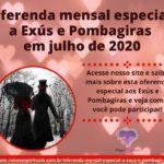 Oferenda mensal especial a Exús e Pombagiras em Julho de 2020