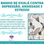 Banho de Oxalá contra depressão, ansiedade e estresse