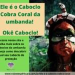 Ele é o Caboclo Cobra Coral da umbanda! Okê Caboclo!