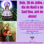 Hoje, 26 de Julho, é dia de Nanã e de Sant'Ana, avó de Jesus!