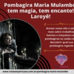 Pombagira Maria Mulambo, tem magia, tem encanto! Laroyê!