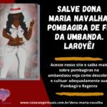 Salve Dona Maria Navalha, Pombagira de fé da Umbanda. Laroyê!