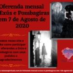 Oferenda mensal a Exús e Pombagiras em 7 de Agosto de 2020