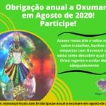Obrigação anual a Oxumarê em Agosto de 2020! Participe!