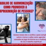 Trabalho de harmonização: como promover a reaproximação de pessoas?