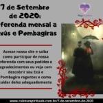 7 de Setembro de 2020: Oferenda mensal a Exús e Pombagiras