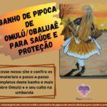 Confira um banho de pipoca de Omulú/Obaluaê para saúde e proteção