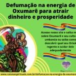 Defumação na energia de Oxumarê para atrair dinheiro e prosperidade