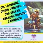 Oh, Logunedé, divino Príncipe dos Orixás, abençoe nossos caminhos!