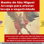 Banho de São Miguel Arcanjo para afastar inveja e negatividade