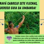 Saravá Caboclo Sete Flechas, poderoso guia da Umbanda!