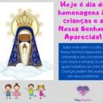 Hoje é dia de homenagens às crianças e a Nossa Senhora Aparecida!