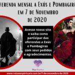 Oferenda mensal a Exús e Pombagiras em 7 de Novembro de 2020