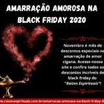 Amarração amorosa na Black Friday 2020 – Não perca os descontos!