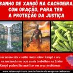 Banho de Xangô na Cachoeira, com Oração, para ter a proteção da justiça