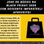 Jogo de Búzios na Black Friday 2020 com desconto imperdível! Aproveite!