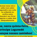 Que, nesta quinta-feira, o príncipe Logunedé abençoe nossos caminhos!