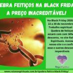 Quebra feitiços na Black Friday a preço inacreditável!