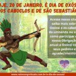 Hoje, 20 de Janeiro, é dia de Oxóssi, dos Caboclos e de São Sebastião!