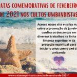 Datas comemorativas de fevereiro de 2021 nos cultos umbandistas