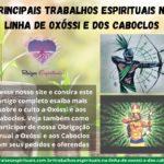 Principais trabalhos espirituais na linha de Oxóssi e dos Caboclos