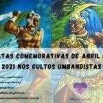 Datas Comemorativas de Abril de 2021 nos Cultos Umbandistas