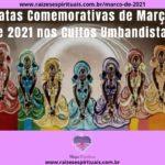 Datas Comemorativas de Março de 2021 nos Cultos Umbandistas